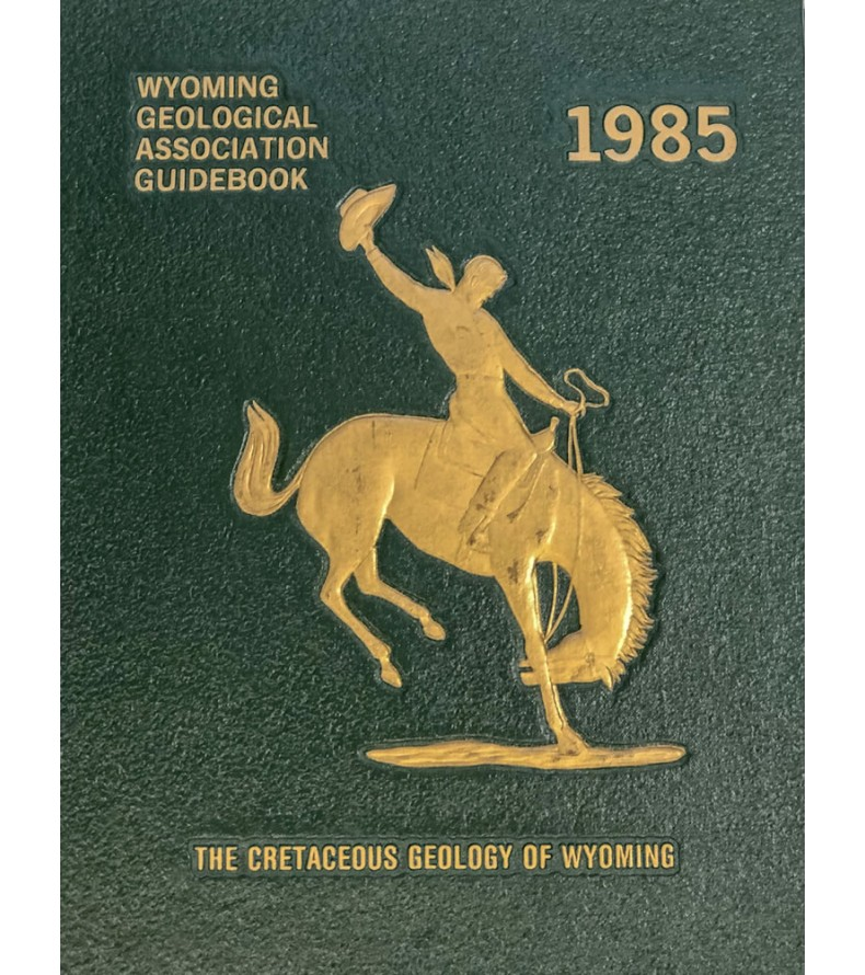 1985 - The Cretaceous Geology Of Wyoming, 36th Field Conference Guidebook