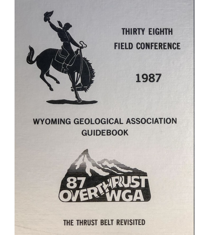 1987 - The Thrust Belt Revisited, 38th Field Conference Guidebook