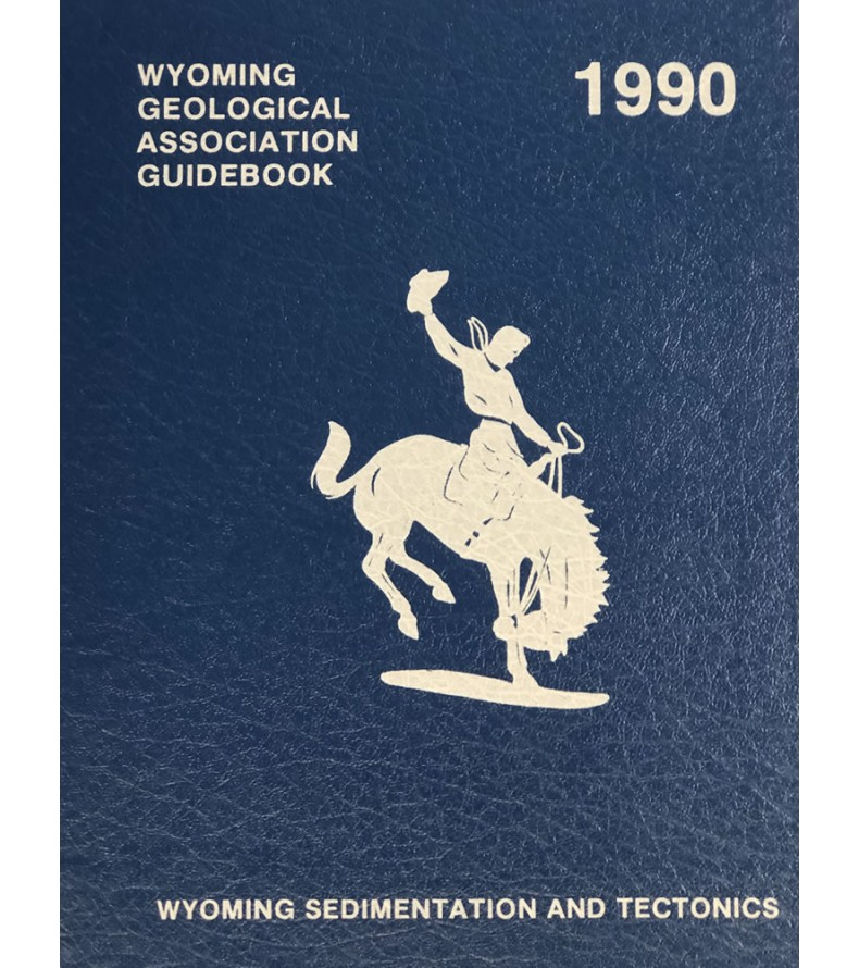 1990 - Wyoming Sedimentation & Tectonics, 41st Field Conference Guidebook