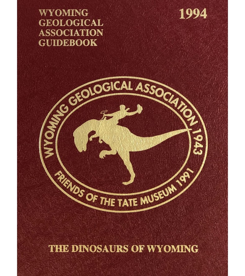 1994 - Dinosaurs Of Wyoming, 45th Field Conference Guidebook