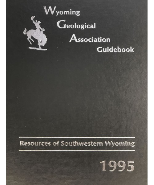1995 - Resources Of Southwest Wyoming, 46th Field Conference Guidebook