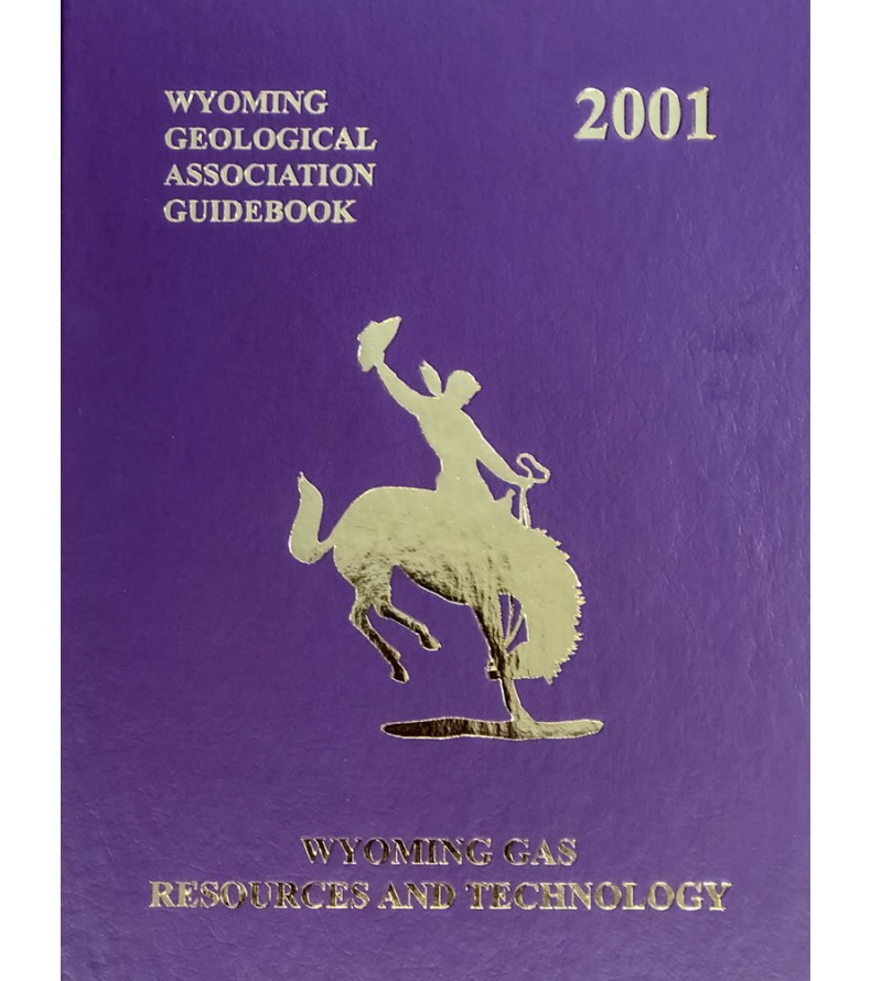2001 - Wyoming Gas: Resources & Technology: 52nd Field Conference Guidebook