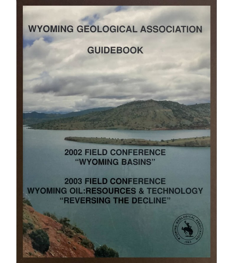 2002/2003 - Wyoming Basins/Wyoming Oil Resources & Technology, 53rd Field Conference G.B.